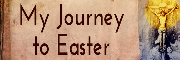 My Journey to Easter